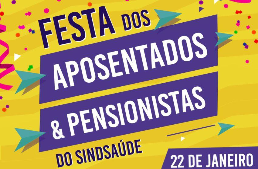 Festa dos aposentados e pensionistas da saúde é nesta terça (22)
