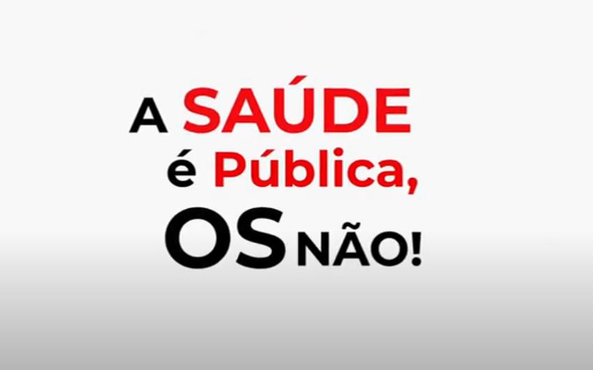 A saúde é pública, OS não!