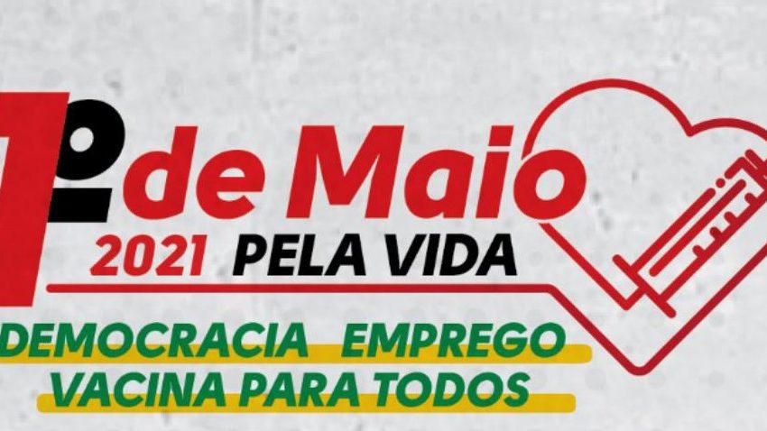 1º de Maio pela Vida: centrais sindicais organizam evento no dia do trabalhador