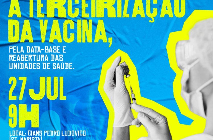 Entidades realizam nesta terça (27), ato contra terceirização da vacina e por direitos trabalhistas