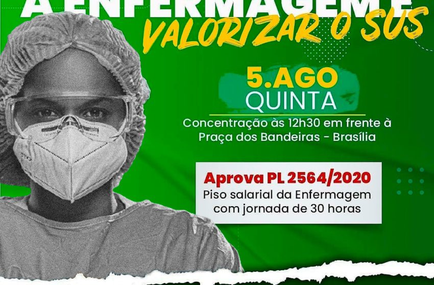 Participe! Enfermagem vai a Brasília no dia 5 de agosto cobrar o piso salarial e 30h